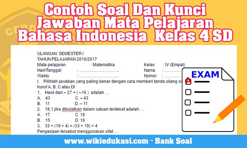 Contoh Soal Dan Kunci Jawaban Mata Pelajaran Bahasa Indonesia  Kelas 4 SD
