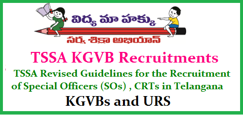 TSSA Revised Guidelines for Recruitment of Special Officers , CRTs in Telangana KGVBs and URS TSSA Revised Guidelines for Recruitment of Special Officers ,CRTs in Telangana KGVBs and URS | Recruitment Notification for the Recruitment of Special Officers ,CRTs in Telangana KGVBs and URS| TSSA Special Officers ,CRTs posts in Telangana KGVBs and URS Recruitment| Special Officers ,CRTs Posts in Telangana KGVBs and URS Recruitment online application form |TSSA is inviting Online Applications form qualified candidates to the posts of Special Officers ,CRTs Telangana KGVBs and URS | Vacancies,Eligibility Criteria Syllabus Exams| Scheme of Examination for KGVBs and URS Recruitment Posts | Date of Examination fee payment details| How to apply online for Special Officers ,CRTs posts in Telangana KGVBs and URS notification by TSSA| TSSA Special Officers ,CRTs posts in Telangana KGVBs and URS Hall Tickets| TSSA Special Officers ,CRTs posts in Telangana KGVBs and URS Recruitment Results| TSSA Special Officers ,CRTs posts in Telangana KGVBs and URS Recruitment Exam Answer Key ,Final Key| TSSA Special Officers ,CRTs posts in Telangana KGVBs and URS Recruitment exam Date | TSSA Special Officers ,CRTs posts in Telangana KGVBs and URS Recruitment exam Pattern and many more details are available on Commissions web portal www.ssa.telangana.gov.in| tssa-revised-guidelines-recruitment-of-SOs-CRTs-KGVB-URS-Notification-apply-online-hall-tickets-results-download-ssa.telangana.gov.in TSSA Revised Guidelines for Recruitment of Special Officers , CRTs in Telangana KGVBs and URS Only Women are Eligible for all Posts in KGBV Schools. For Special Officers PG B.Ed and Contract Resident Teachers Degree B.Ed. PETs BP.Ed, Accountant B.Com, Vocational Teachers should have Training Certificate in Respecrive Course /2017/06/tssa-revised-guidelines-recruitment-of-SOs-CRTs-KGVB-URS-Notification-apply-online-hall-tickets-results-download-ssa.telangana.gov.in.html