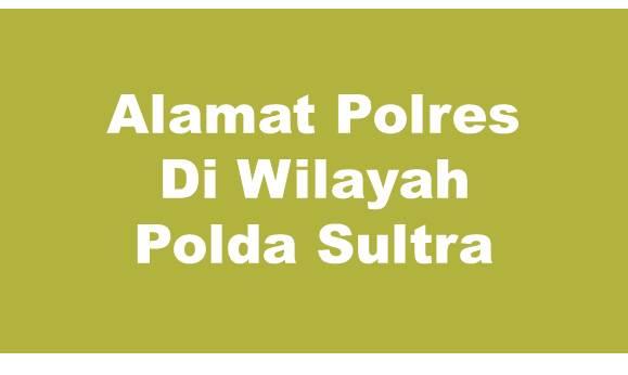Alamat Lengkap Polres Di Wilayah Polda Sulawesi Tenggara