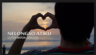 Lirik Lagu Nelongso Atiku - Guyon Waton Version