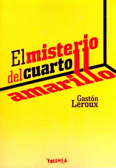 El misterio del cuarto amarillo – Gaston Leroux