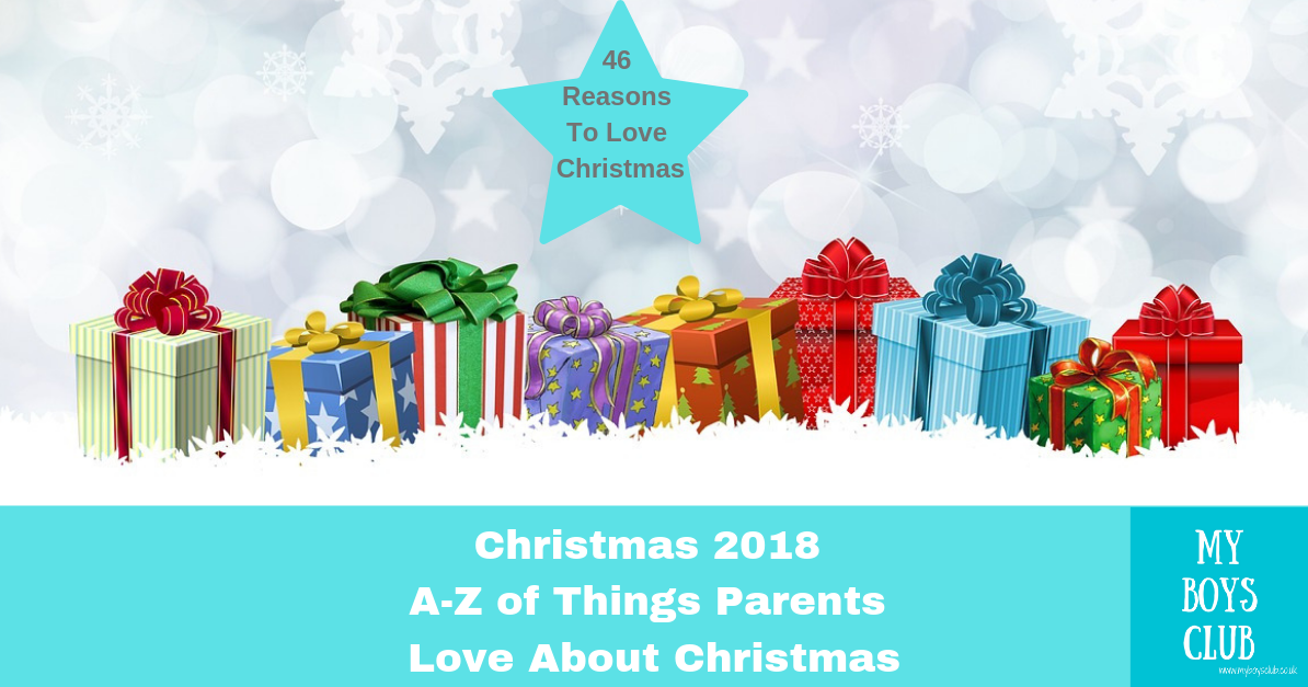My Boys Club: Christmas 2018 – A-Z of Things Parents Love About Xmas