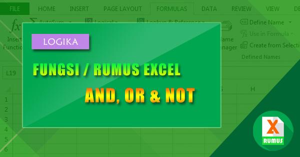rumus excel and, or dan not