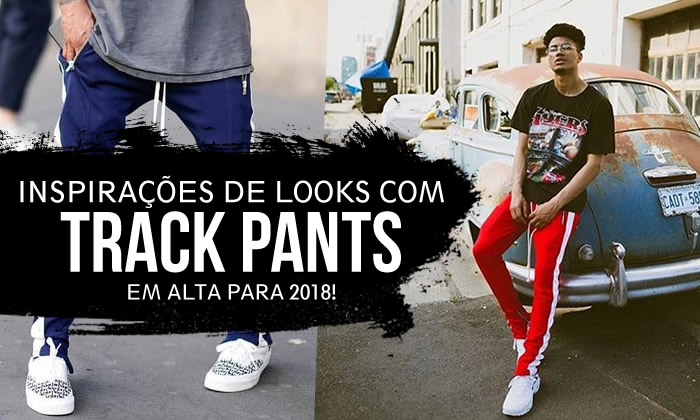 looks masculinos com track pants