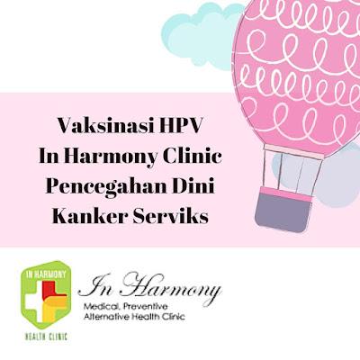 Vaksinasi HPV In Harmony Clinic, Pencegahan Dini Kanker Serviks