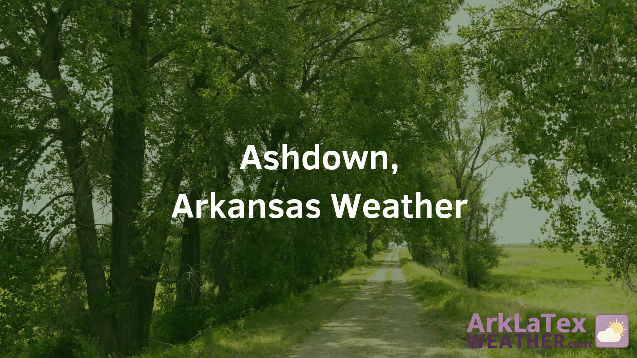 Ashdown, Arkansas, Weather Forecast, Little River County, Ashdown weather, ArkLaTexWeather.com, AshdownNews.com