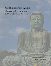 South and East Asian Philosophy Reader