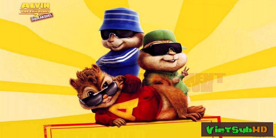 Phim Sóc Siêu Quậy 2 VietSub HD | Alvin And The Chipmunks 2: The Squeakquel 2009