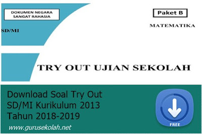 Download Soal Try Out SD/MI Kurikulum 2013 Tahun 2018-2019