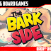 The Bark Side Kickstarter Peview