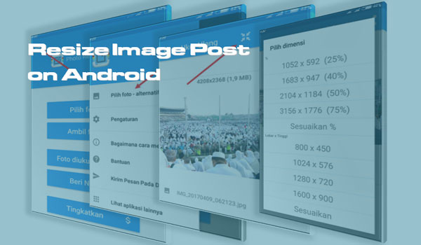 Cara Mudah Memperkecil Gambar Postingan Melalui Smartphone / Android