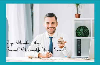 6 Tips Mendapatkan Rumah Minimalis Yang Simple, Gaya, Dan Trendi