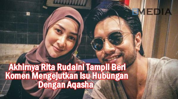 Akhirnya Rita Rudaini Tampil Beri Komen Mengejutkan Isu Hubungan Dengan Aqasha