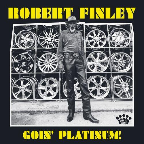News du jour Goin Platinum Robert Finley