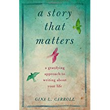 how to write stories into memoir, stories from Gina L Carroll,