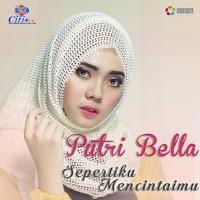 Lirik Lagu Putri Bella Sepertiku Mencintaimu