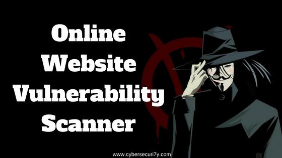 Cyber Security: Online Website Vulnerability Scanner For Web