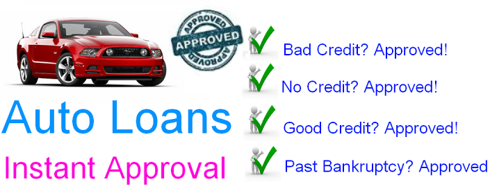 Instant Approval Auto Financing With Bad Credit