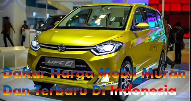 Daftar Harga Mobil Murah 2018 Terbaru Di Indonesia