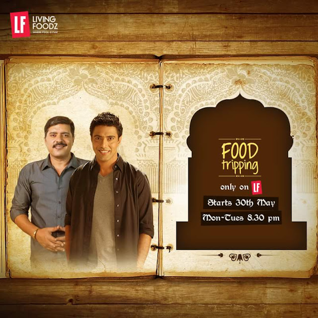 'Food Tripping' Living Foodz Upcoming Tv Show Plot Wiki,Timing,Promo,Host
