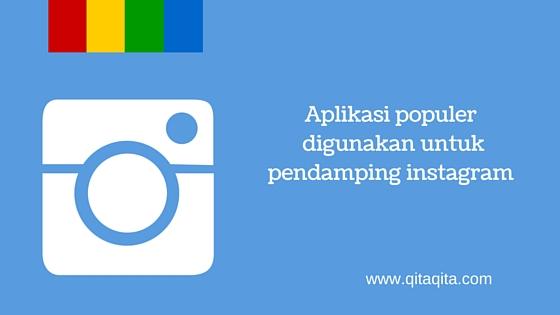 Aplikasi populer digunakan untuk pendamping instagram dan facebook