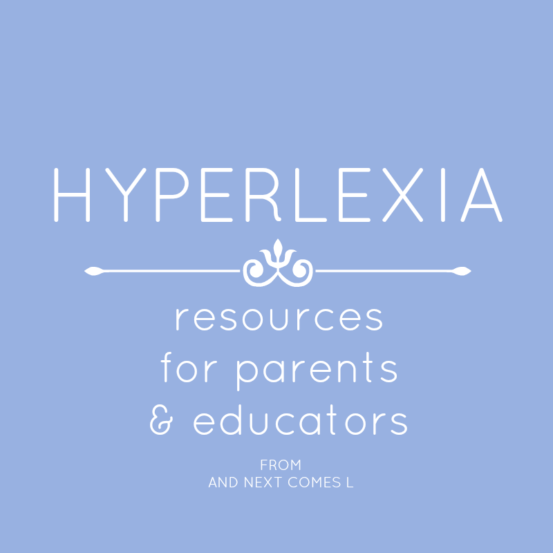 Hyperlexia resources for parents & educators from And Next Comes L