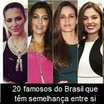 20 famosos do Brasil que têm semelhança entre si