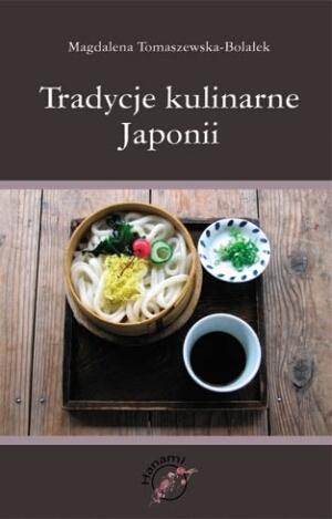 """Magdalena Tomaszewska-Bolałek, """"Tradycje kulinarne Japonii"""""""
