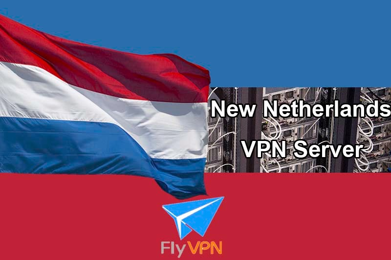 Netherlands VPN Server FlyVPN