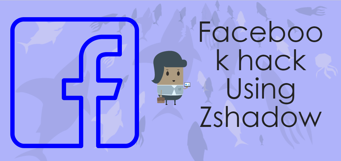 ZShadow Another Tool to Hack Facebook