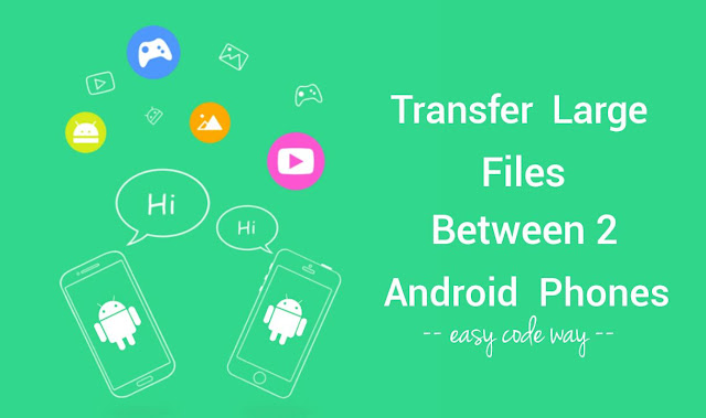 Transfer large files in Android