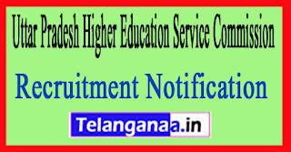 Uttar Pradesh Higher Education Service Commission UPHESC Recruitment Notification