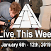 Live This Week: January 6th - 12th, 2019