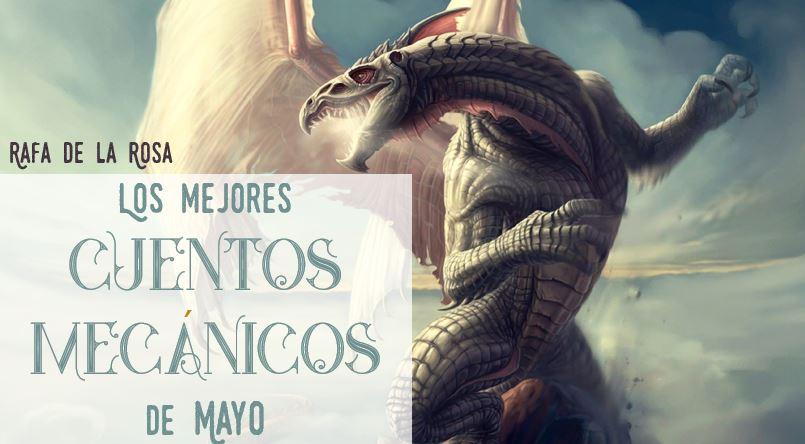 Mejores cuentos mecanicos de mayo - microrrelatos de fantasia - rafael de la rosa