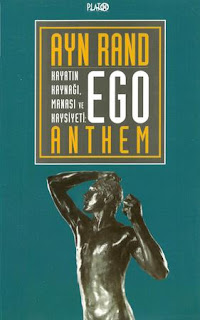 Ayn Rand - Ego - Hayatın Kaynağı, Manası ve Haysiyeti