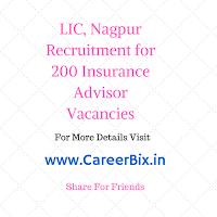 LIC, Nagpur Recruitment for 200 Insurance Advisor Vacancies