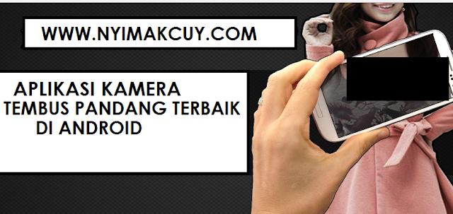 Aplikasi Kamera Tembus Pandang Terbaik di Android