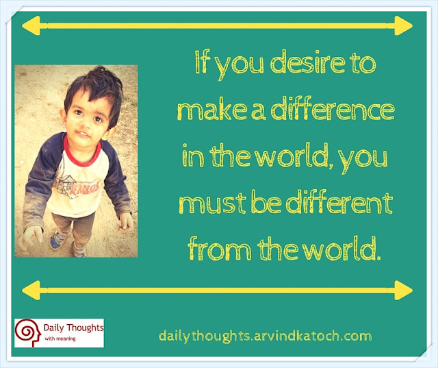 Daily Thought, Meaning, Image, desire, difference, world, daily quote,