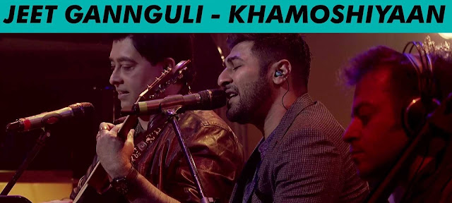 Khamoshiyaan - Jeet Gannguli @ MTV Unplugged Season 5