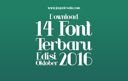 Download 14 Font Terbaru Gratis Edisi Oktober 2016