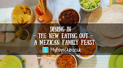 Dining In – The New Eating Out – Mexican Family Feast