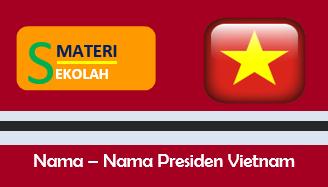 Daftar Nama Presiden Vietnam dari masa ke masa