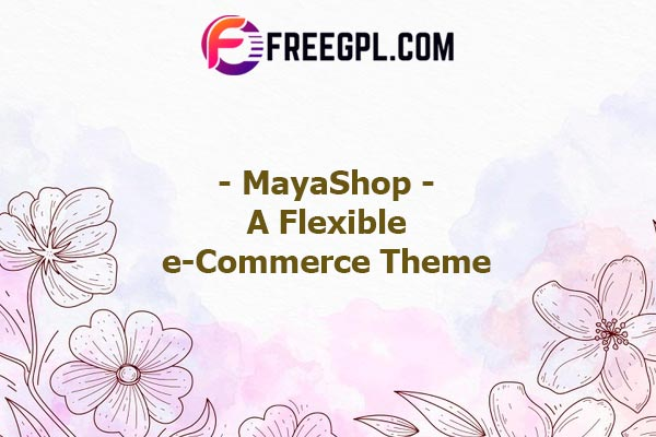 MayaShop  A Flexible Responsive e-Commerce Theme Nulled Download Free