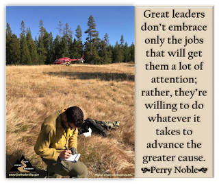 Great leaders don't embrace only the jobs that will get them a lot of attention; rather, they're willing to do whatever it takes to advance the greater cause.  - Perry Noble (firefighter with helicopter in the background)
