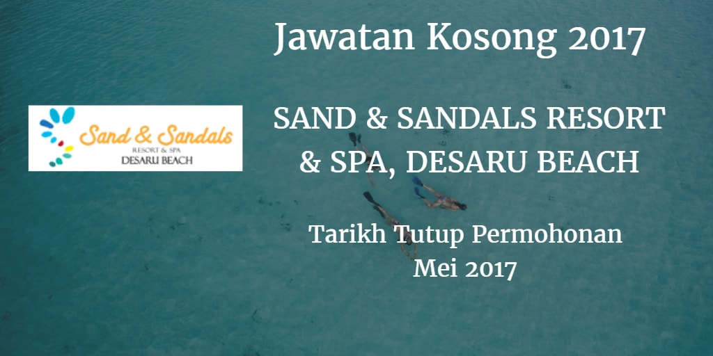 Jawatan Kosong Sand and Sandals Resort and Spa Mei 2017