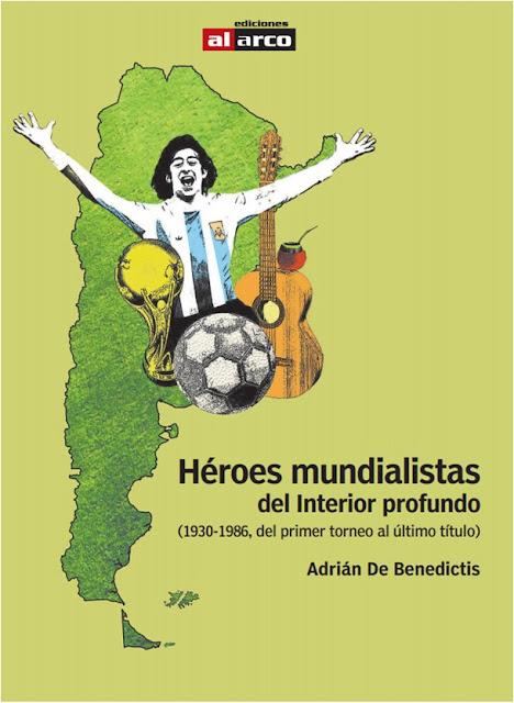 Héroes mundialistas del interior profundo de Adrián De Benedictis