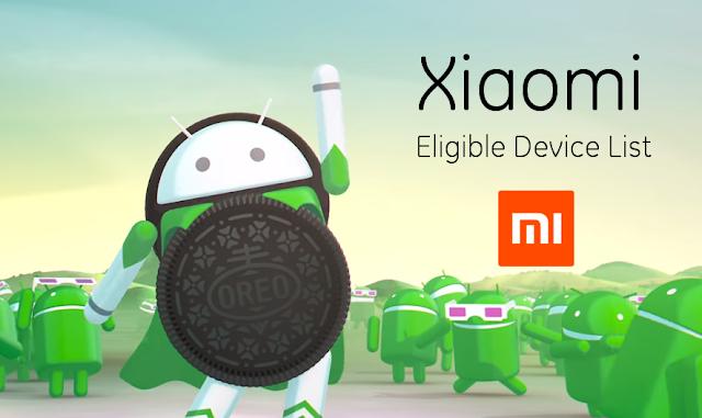 هواتف Xiaomi التي ستحصل على تحديث Android Oreo و Android Pie