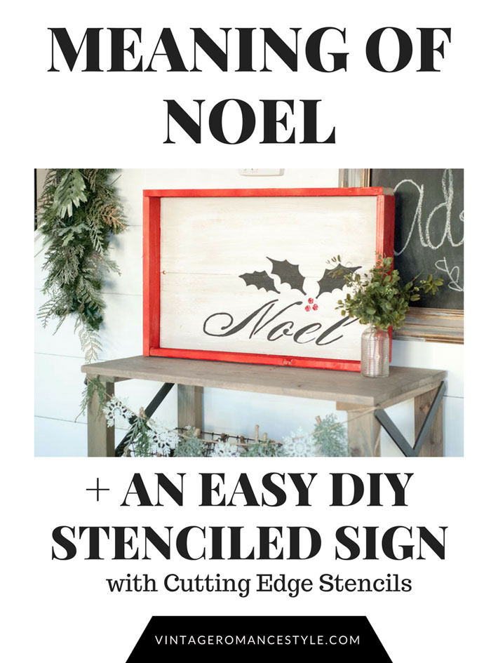 Meaning of Noel + DIY Stenciled Sign | VINTAGE ROMANCE STYLE