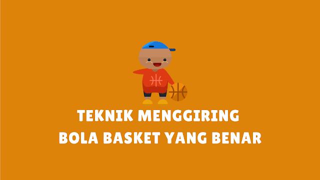Teknik Menggiring Bola Basket yang Benar dan Fungsinya