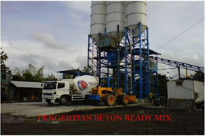 pengertian beton ready mix, definisi beton ready mix, cara memesan beton ready mix, spesifikasi beton ready mix